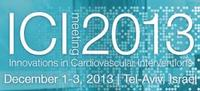 ICI Meeting 2013 – Innovations in Cardiovascular Interventions